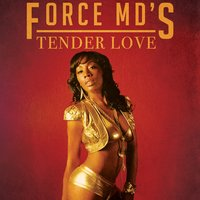 Tender Love — Force MD's