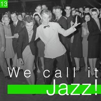 We Call It Jazz!, Vol. 13 — сборник