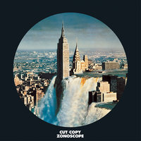 Zonoscope — Cut Copy