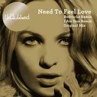 Need To Feel Loved — Unclubbed