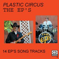Plastic Circus — The EP'S