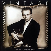 Vintage Collections — Merle Haggard