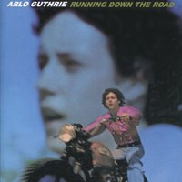 Running Down the Road — Arlo Guthrie