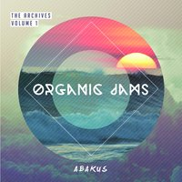 The Archives, Vol. 1: Organic Jams — Abakus