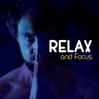 Relax and Focus — Relax