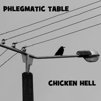 Chicken Hell — Phlegmatic Table