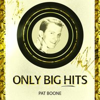 Only Big Hits — Pat Boone & Shirley Jones