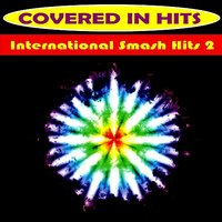 International Smash Hits 2 — Covered in Hits