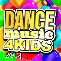 Dance Music 4 Kids 2014 — Party Kids Biz