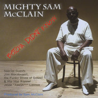 Betcha Didn't Know — Mighty Sam McClain