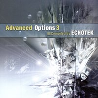 Advanced Options 3 - Compiled by Echotek — сборник