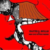 EP — David F. Bello & His God-Given Right