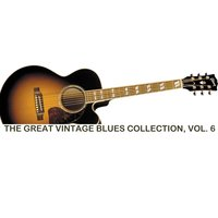 The Great Vintage Blues Collection, Vol. 6 — сборник