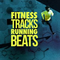 Fitness Tracks: Running Beats — Fitness Beats Playlist, Running Tracks, Fitness Beats Playlist|Running Tracks