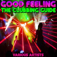 Good Feeling: The Clubbing Guide — сборник