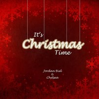 It's Christmas Time — Jordan Biel & Chelsea