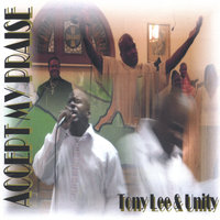 Accept My Praise — Tony Lee And Unity
