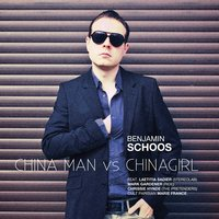 China Man Vs. ChinaGirl — Benjamin Schoos