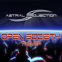 Open Society - The EP. — Astral Projection
