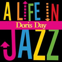 A Life in Jazz — Doris Day