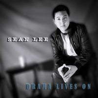 Drama Lives On — Sean Lee