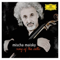 Mischa Maisky - Song of the Cello — Леонард Бернстайн, Zubin Mehta, Giuseppe Sinopoli, Martha Argerich, Mischa Maisky, Lily Maisky, Daria Hovora