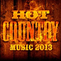 Hot Country Music 2013 — Nashville Country All-Stars