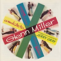 A Salute to Glenn Miller — Jerry Gray