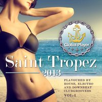 Global Player Saint Tropez 2013, Vol. 1 — сборник