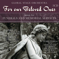 For Our Beloved Ones - Music for Funerals & Memorial Services — Global Stage Orchestra