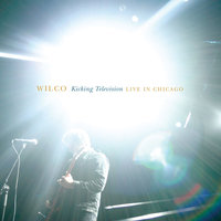 Kicking Television, Live in Chicago — Wilco