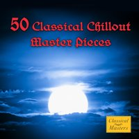50 Classical Chillout Masterpieces — сборник