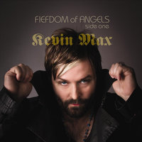Fiefdom of Angels: Side One — Kevin Max