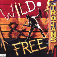 Wild And Free — The Trojans (Gaz Mayall)