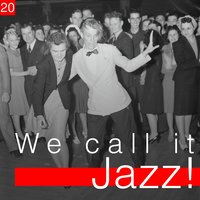 We Call It Jazz!, Vol. 20 — сборник