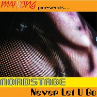 Never Let U Go - EP — Mahjong presents Nordstage