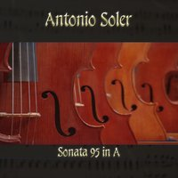 Antonio Soler: Sonata 95 in A — Antonio Soler, The Classical Orchestra, John Pharell, Michael Saxson