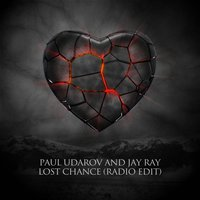 Lost Chance — Jay Ray, Paul Udarov