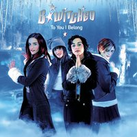 To You I Belong — B*Witched
