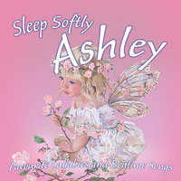 Sleep Softly Ashley - Lullabies and Sleepy Songs — Eric Quiram, Julia Plaut, Ingrid DuMosch, The London Fox Players, Frank McConnell