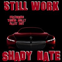 Still Work — Young Gully, Shady Nate, Alley Boy