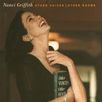 Other Voices, Other Rooms — Nanci Griffith