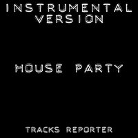 House Party - Single — Tracks Reporter