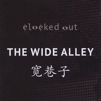 The Wide Alley — Clocked Out