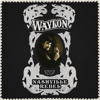 Nashville Rebel — Waylon Jennings