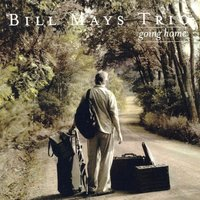 Going Home — Bill Mays