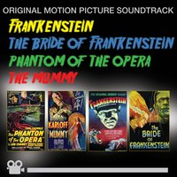 Frankenstein + Bride of Frankenstein + Phantom of the Opera + the Mummy — сборник