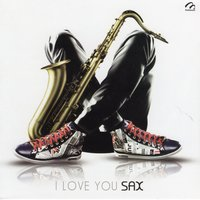 I Love You Sax — M.M.P.