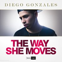 The Way She Moves — Diego González
