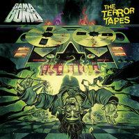 The Terror Tapes — Gama Bomb